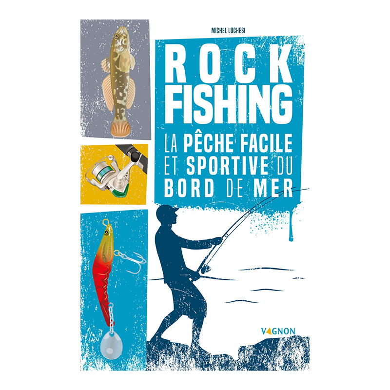 Rock Fishing - La Pêche facile et sportive du bord de mer