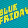 BLUE FRIDAY 24 & 25 novembre : préparez-vous à craquer !