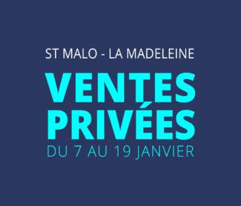 Ventes privées St-Malo La Madeleine